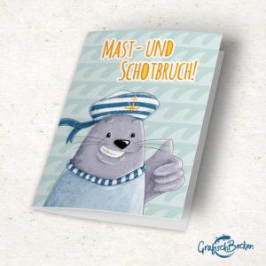 Grußkarte Robbe Mast- und Schotbruch Matrose Maritim Glückwunsch